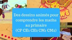Des dessins animés pour comprendre les maths au primaire (CP CE1 CE2 CM1 CM2) – Ecole Positive
