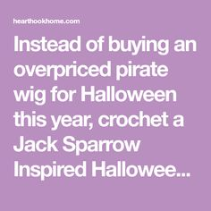 Instead of buying an overpriced pirate wig for Halloween this year, crochet a Jack Sparrow Inspired Halloween Wig Costume with this free crochet pattern! Halloween Wigs, Halloween This Year, Jack Sparrow Costume, Home Remedies, Free Crochet, Crochet Patterns, Inspired, Inspiration, Fall