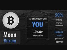 Easy ways to earn free Bitcoin from moon bitcoin faucet..earn by claiming satoshi's every 5 minutes and also earn by daily loyalty bonus,referral bonus and mystery bonus.