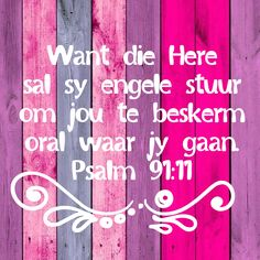 Die Here sal sy engele stuur om jou te beskerm Prayer Verses, Bible Prayers, Prayer Quotes, Scripture Verses, Bible Quotes, Godly Quotes, Scriptures, Psalm 91 11, Afrikaanse Quotes