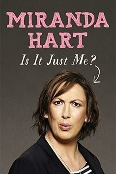 Is It Just Me? by Miranda Hart | 33 Celebrity Books That Are Actually Really…