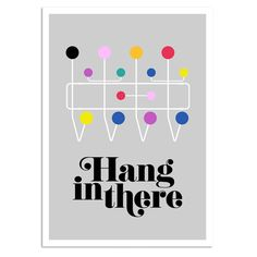 Hang In There Print - print poster