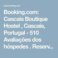 Booking.com: Cascais Boutique Hostel , Cascais, Portugal - 510 Avaliações dos hóspedes . Reserve já o seu hotel!