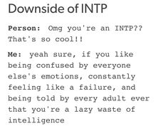 The last one isn't totally accurate (my parents are the BEST and make me feel important and loved, always), but the first two definitely are! Intp Personality Type, Myers Briggs Personality Types, Intj Intp, Introvert, Intp Female, Feeling Like A Failure, Psychology Quotes, Decir No, Feelings
