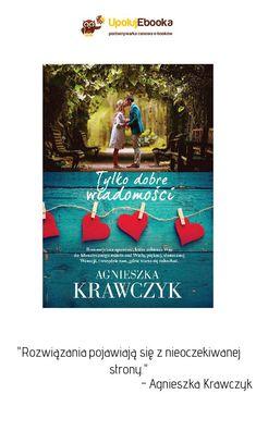 Tylko dobre wiadomości - Agnieszka Krawczyk ebook, książka Cover, Books, Movie Posters, Livros, Libros, Film Poster, Popcorn Posters, Book, Film Posters