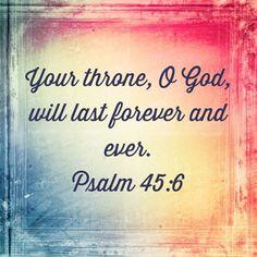 Psalm 45:6 #BelieveBig today!