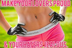 Make your lovers proud & your haters jealous!