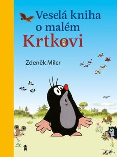 Miler Zdeněk: Veselá kniha o malém Krtkovi Mafia, Thriller, Roman, Comics, Cartoons, Comic, Comics And Cartoons, Comic Books, Comic Book