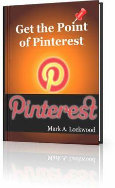 FREE TODAY! 12/21/12 - Get the Point of Pinterest by Mark Lockwood, http://www.amazon.com/dp/B00AQ5YHUS/ref=cm_sw_r_pi_dp_C1s1qb0CZ00V0