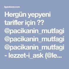 Hergün yepyeni tarifler için 👇❤ @pacikanin_mutfagi @pacikanin_mutfagi @pacikanin_mutfagi - lezzet-i_ask (@lezzeti_ask) - Ligaviewer is the best instagram web-viewer