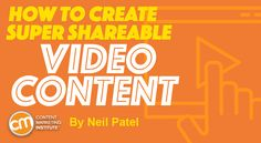 How to Create Super Shareable Video Content