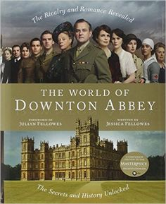 Can't get enough of Downton Abbey? Check out The World of Downton Abbey by Jessica Fellowes.