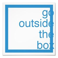go outside the box [poster]