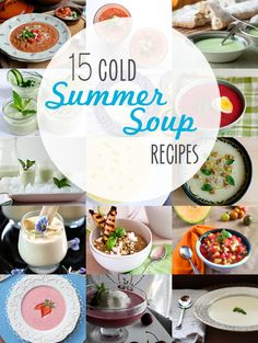 15 Cold Summer Soup Recipes - there's so much more out there than just gazpacho! Learn how to turn fresh summer produce into cold soups to beat the heat.