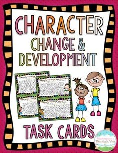 Character Change & Development Task Cards.  These task cards are a quick and easy way for students to see HOW and WHY characters change over time.  Short texts are a great starting point before diving into authentic texts.$