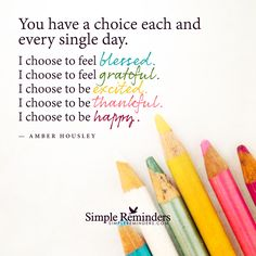 You have a choice every single day by Amber Housley