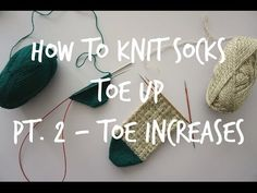 How to Knit Toe Up Socks - Part 1: Casting on! - YouTube
