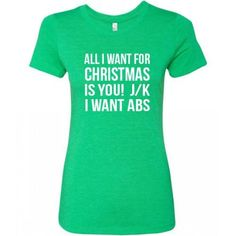 I Want For Christmas Is You JK I Want Abs Shirt