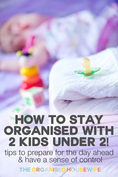 How to stay organised with 2 kids under 2