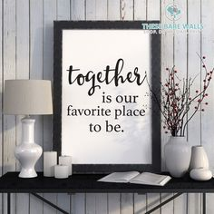 Together Is Our Favorite Place To Be Print   These Bare Walls   Home Decor   Together Quotes   Quote Prints   Quote Art   Together forever   Together is my favorite place to be   Favorite place to be sign   favorite place to be DIY   together is our favorite   together is our favorite place   favorite place quote