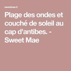 Plage des ondes et couché de soleil au cap d'antibes. - Sweet Mae