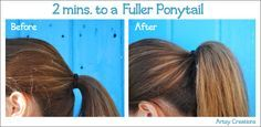 2mins For A Fuller Ponytail    I love this and use it on school days when I just want to pull my hair back.  I always get compliments about how thick my hair looks.  Want to know my secret?  Here it is!