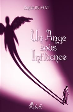 http://rebelleeditions.wix.com/rebelleeditions#!un-ange-sous-influence/c1vy5