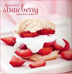 {Guilt-Free} Strawberry Shortcake Recipe // Hostess with the Mostess® Healthy Treats, Healthy Desserts, Just Desserts, Delicious Desserts, Dessert Recipes, Yummy Food, Healthy Recipes, Sweet Desserts, Yummy Yummy