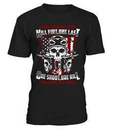 KILL FIRT ONE LAST  #gift #idea #shirt #image #funny #job #new #best #top #hot #military