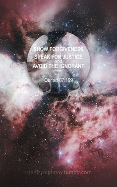 Show Forgiveness Speak For Justice Avoid The Ignorant- Qur'an 07:199
