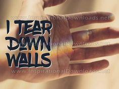 I Tear Down Walls Tear Down, Walls, Inspirational, Engagement, Engagements