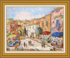 Decorate and Enjoy your Home with Provencal Fine artwork with Original Village	(Marche a Grimaldi MENTON) by renowned French Artist Philippe GIRAUDO. 	www.livelifeprovence.com #llprovence Fine Artwork, Painting, Artwork, French Artists, Original Artwork