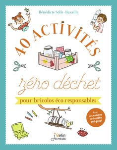 40 activités zéro déchet pour bricolos éco-responsables | Belin Education New Years Eve Party, Bullet Journal, Activities, Zero Waste, Activity Books, Take Care Of Yourself, Cosmetics
