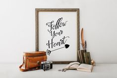 Art Print Wall Decor Printable Decoration Quote Inspirational Quotes For The Wall Follow your heart Digital Quote Print Printable Love Quote #lovequte