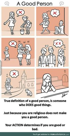True definition of a good person, is someone who DOES good things. Just because you are religious does not make you a good person. your ACTION determines if you are good or bad Mala Persona, Just Because, Faith In Humanity, Be A Better Person, Funny Comics, Best Funny Pictures, Fun Facts, Religion, Funny Memes