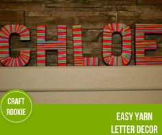 Craft Rookie: Letter Decor Using Yarn