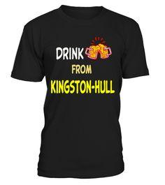 # Drink Beer from Kingston Hull .  Drink Beer from Kingston-Hull Tshirt(Shirt   Hoodie   Mug)100% Printed in the U.S.A Or EUROPE - Ship Worldwide