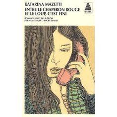Entre le chaperon rouge et le loup, c'est fini - Katarina Mazetti