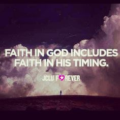 .He is never late....
