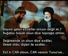 Yunus emre & Tabtuk Emre Word Sentences, Sufi, Cool Words, Allah, Nostalgia, Advice, Wisdom, Sayings, Quotes
