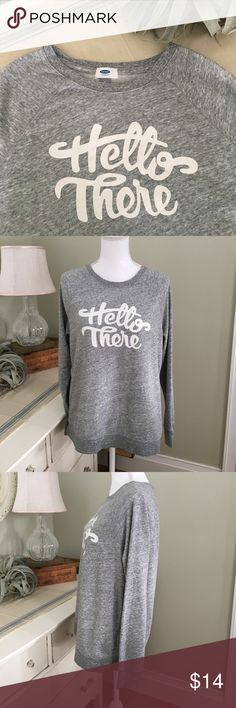 Hello There! Sweatshirt Hello There! Super soft, fun sweatshirt from Old Navy. Size: Medium. Old Navy Sweaters