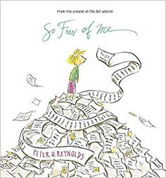 Make Time For So Few of Me By Peter Reynolds Peter Reynolds, Books To Read, My Books, Learner Profile, Opportunity Cost, Leo, Dot Day, Character Education, Children's Literature