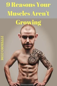 9 Reasons Your Muscles Aren't Growing - Unfortunately, even the most precise workout routine and dieting may lead to dissatisfaction. For muscle growth you must eliminate all of the possible mistakes in your workout routine.