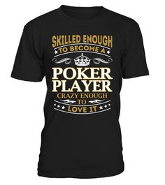 Poker Player - Skilled Enough To Become #PokerPlayer