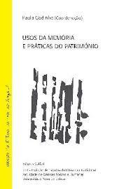 Usos da memória e práticas do património / coordenação Paula Godinho - Lisboa : Colibri, 2012