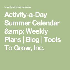 Activity-a-Day Summer Calendar & Weekly Plans  | Blog | Tools To Grow, Inc.