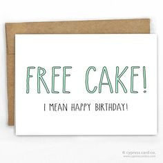 Free Cake Funny Happy Birthday Card