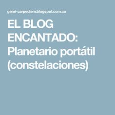 EL BLOG ENCANTADO: Planetario portátil (constelaciones)