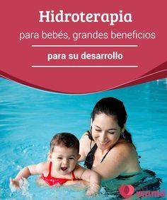 Hidroterapia para bebés, grandes beneficios para su desarrollo  La hidroterapia para bebés es una estupenda opción para conseguir beneficios destacables en su desarrollo, así como lo es para los adultos.