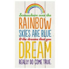 Walked down the aisle to this song...   Somewhere Over the Rainbow Wall Art...